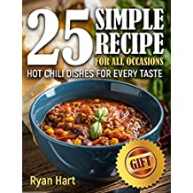 Hot chili dishes for every taste. 25 simple recipe for all occasions. (English Edition)