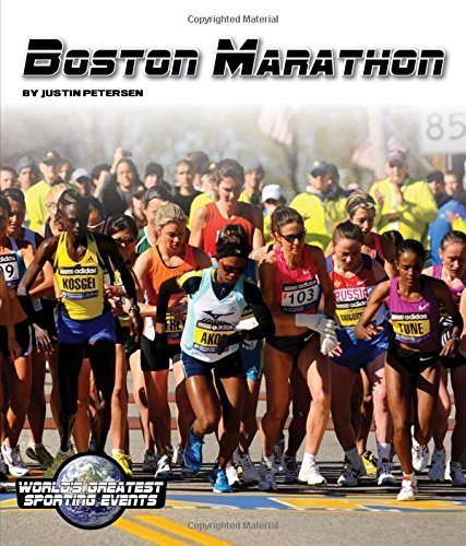 Boston Marathon (World's Greatest Sporting Events) by Justin Petersen (2015) Paperback