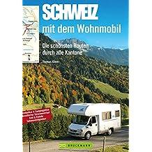 Schweiz mit dem Wohnmobil: Die schönsten Routen durch alle Kantone