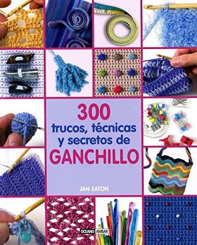 300-trucos-tecnicas-y-secretos-de-ganchillo-ilustrados-labores