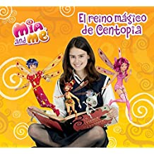 El Reino Mágico De Centopia. Mia And Me