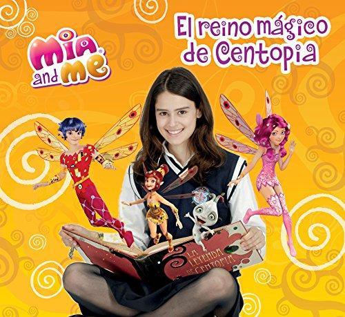 Mia and me. El reino mágico de Centopia