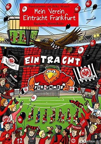 Mein Verein Eintracht Frankfurt: Bachems Wimmelbilder
