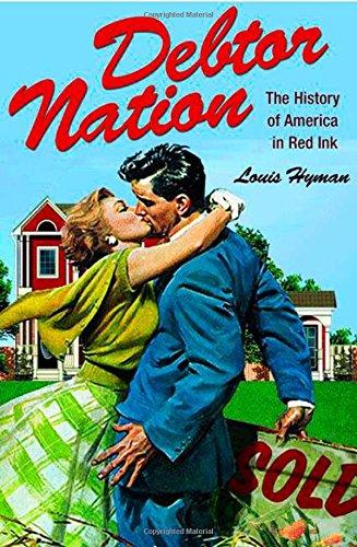 Debtor Nation: The History of America in Red Ink (Politics and Society in Twentieth-Century America) por Louis Hyman