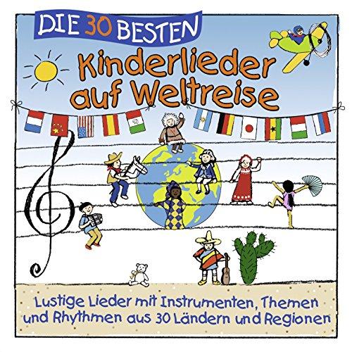 Die 30 besten Kinderlieder auf Weltreise -