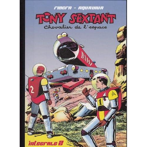 Tony Sextant chevalier de l'espace - L'intégrale - tome 2