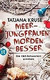 Meerjungfrauen morden besser: Roman (insel taschenbuch)