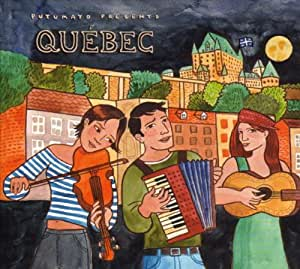 Putumayo Presents: Quebec [Import anglais]