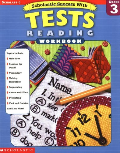 Scholastic Success with: Tests: Reading Workbook: Grade 3 (Scholastic Success with Workbooks: Tests Reading)