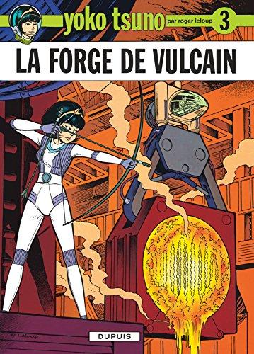 Yoko Tsuno, tome 3 : La forge de Vulcain par Roger Leloup