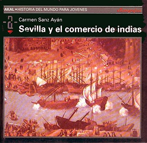 Sevilla y el comercio de Indias (Historia del mundo para jóvenes)