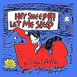 Hey Sheep! Let Me Sleep! by Sigal Adler (2014-04-25)
