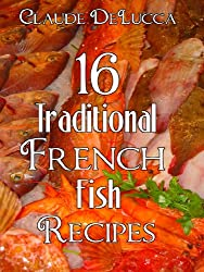 16 Traditional French Fish Recipes (English Edition)