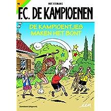 De Kampioentjes maken het bont (FC De Kampioenen, Band 90)