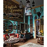 English Eccentric: A celebration of imaginative, intriguing and truly stylish interiors by Ros Byam Shaw (2014-04-10)