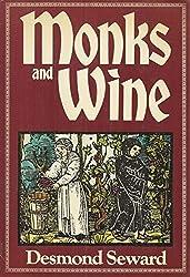 Monks and Wine by Desmond Seward (1979-10-01)