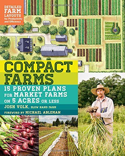 compact-farms-15-proven-plans-for-market-farms-on-5-acres-or-less