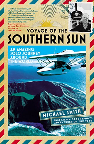 Voyage of the Southern Sun: An Amazing Solo Journey Around the World (English Edition)