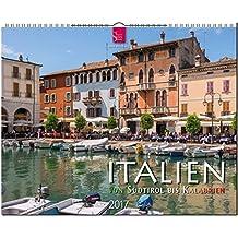 ITALIEN - Von Südtirol bis Kalabrien - Original Stürtz-Kalender 2017 - Großformat-Kalender 60 x 48 cm