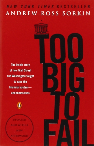 too-big-to-fail-the-inside-story-of-how-wall-street-and-washington-fought-to-save-the-financial-syst