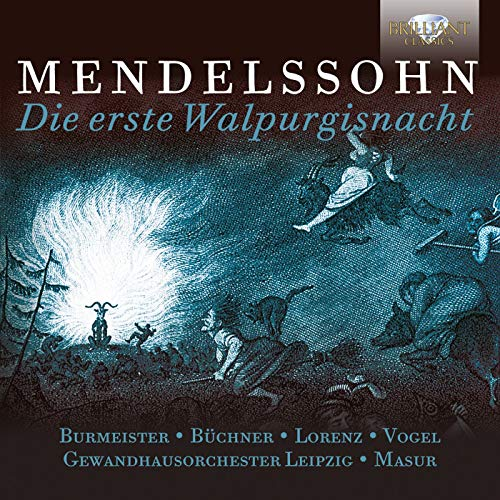 Die erste Walpurgisnacht, Op. 60: VI. Kommt mit Zacken und mit Gabeln (Allegro molto) - Ersten Gabel