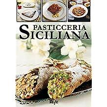 Pasticceria siciliana (Biesse food) (Italian Edition)