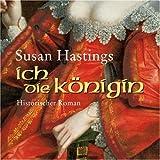 Ich, die Königin (2 MP3-CDs) - Susan Hastings (Autorin)
