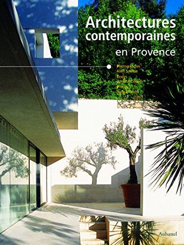 Architectures contemporaines en Provence par Dane McDowell