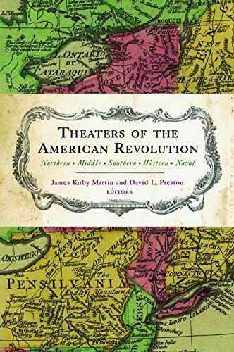 Theaters of the American Revolution: Northern Middle Southern Western Naval
