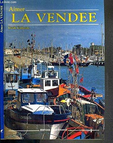 Aimer la Vendée par Catherine Cécile