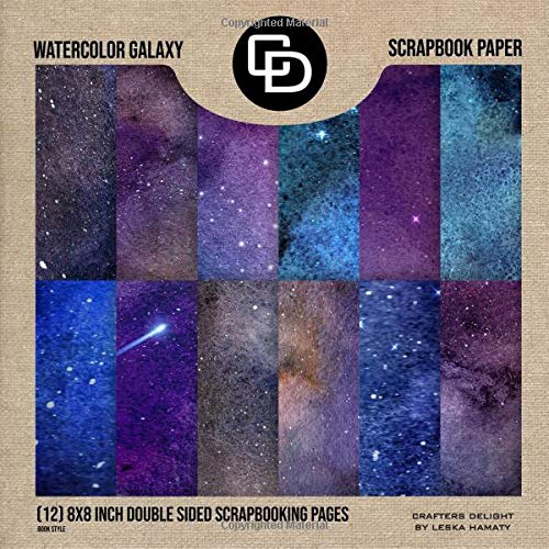 Watercolor Galaxy Scrapbook Paper (12) 8x8 Inch Double Sided Scrapbooking Pages Paper Pad: Crafters Delight By Leska Hamaty -