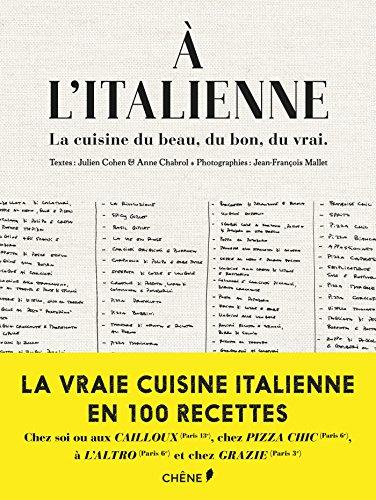 A l'italienne : La cuisine du beau, du bon, du vrai
