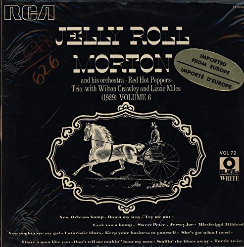 Jelly Roll Morton And His Orchestra - Jelly Roll Morton's Red Hot Peppers - Jelly Roll Morton Trio with Wilton Crawley and Lizzie Miles - (1929) Volume 6 - RCA - 741 070
