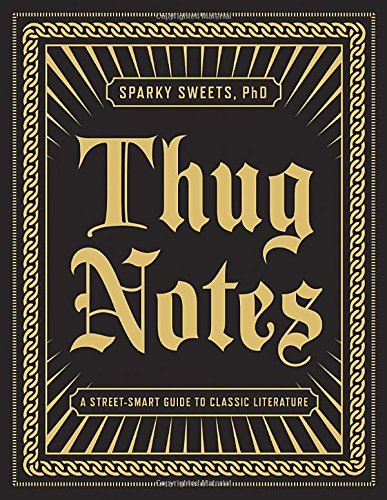 thug-notes-a-street-smart-guide-to-classic-literature