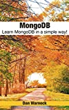 MongoDB Learn MongoDB in a simple way!This book is an exploration of MongoDB. It begins with a brief overview of MongoDB so as to give the reader an insight into what MongoDB is. The next part is a guide to the user on how to work with replica sets ...