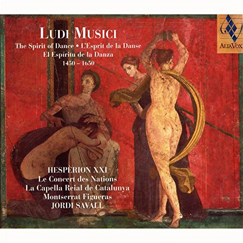Ludi Musici : L'Esprit De La Danse 1450-1650