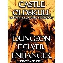 CASTLE OLDSKULL ~ DDE1:  Dungeon Delver Enhancer (Castle Oldskull Fantasy Role-Playing Game Supplements Book 6) (English Edition)