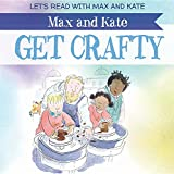 Max and Kate Get Crafty