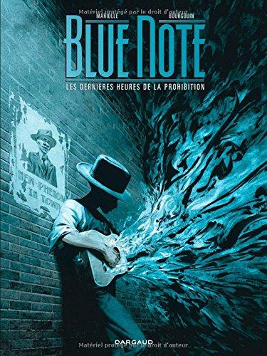 Blue note ou les dernières heures de la Prohibition - tome 2 - Blue note ou les dernières heures de la Prohibition (2/2)