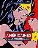 Américaines - 50 Wonder Women de l'Histoire des Etats-Unis - De Pocahontas à Hillary