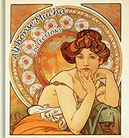 Alphonse Mucha: Collections - 170+ Art Nouveau Reproductions - Annotated Series (English Edition) par [Ankele, Daniel, Ankele, Denise]