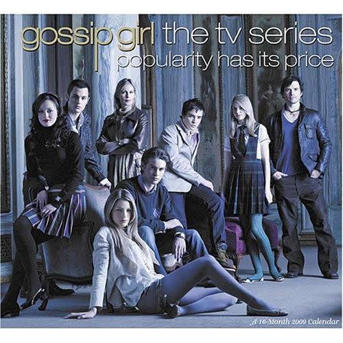 Gossip Girl The TV Series 2009 Calendar: Popularity Has Its Price