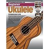 Progressive: Beginner Ukulele (Book/CD/2DVDs/DVD-ROM/Poster)