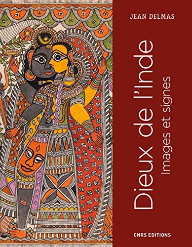 Dieux de l'Inde - Images et signes par Jean Delmas