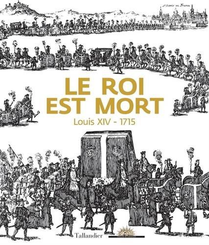 Le roi est mort : Louis XIV - 1715