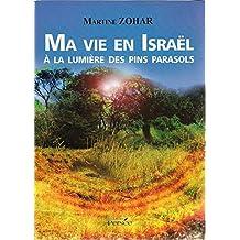 Ma vie en Israël à la lumière des pins parasols