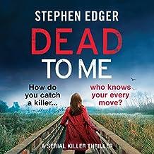 Dead to Me: A Serial Killer Thriller: Detective Kate Matthews Crime Thriller Series, Book 1