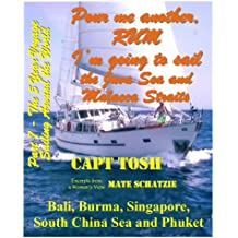 """Part 7 - Pour me another rum - I'm going to sail the Java Sea and Malacca Straits to Bali, Burma, Singapore, South China Sea, and Phuket (""""Pour me another ... """"The 5 year Voyage"""") (English Edition)"""