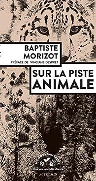 Sur la piste animale par Baptiste Morizot