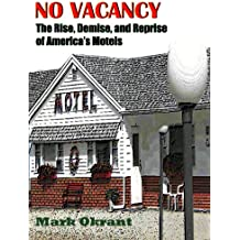 No Vacancy: The Rise, Demise, and Reprise of America's Motels (English Edition)